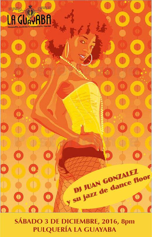 DJ Juan González y su jazz de Dance Floor en Pulquería La Guayaba